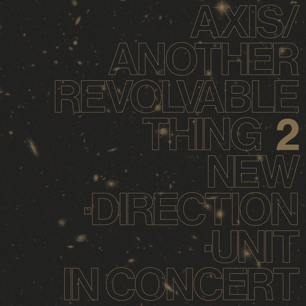 masayuki takayanagi new direction unit - axis​/​another revolvable thing 2