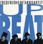 fred frith guitar quartet - upbeat