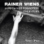 rainer wiens - shadows of forgotten ancestors