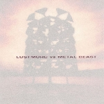 lustmord vs metal beast - lustmord vs metal beast