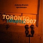 anthony braxton - kyle brenders - toronto (duets) 2007
