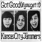 kansas city jammers - got good (if you get it) and tracks