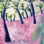 mick turner / tren brothers (dirty three) - blue trees