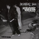agoraphobic nosebleed / despise you - and on and on...