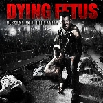 dying fetus - descend into depravity