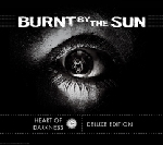 burnt by the sun - heart of darkness (deluxe)