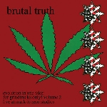 brutal truth - evolution in one take: for grindfreaks only! vol.2