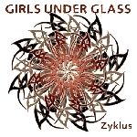 girls under glass - zyklus