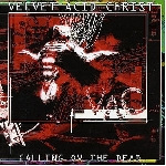 velvet acid christ - calling ov the dead [bonus tracks]