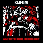 kmfdm - what do you know deutschland?