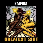 kmfdm - greatest shit