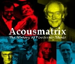 v/a - acousmatrix - the history of electronic music