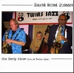 david bond quintet - the early show (live at twins jazz)