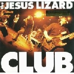 the jesus lizard - club (ltd. 1000)