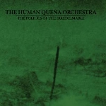 the human quena ochestra - the politics of the irredeemable