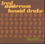 fred anderson - hamid drake - back together again