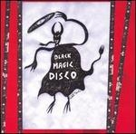 black magic disco - black magic disco