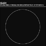 eleh - floating frequencies / intuitive synthesis