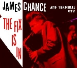james chance and terminal city (james white) - the fix is in