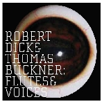 robert dick - thomas buckner - flutes & voices