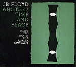 jb floyd - another time and place