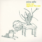 mira calix - eyes set against the sun