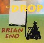 brian eno - the drop
