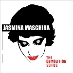 jasmina maschina - the demolition series