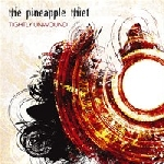 the pineapple theif - tightly unwound