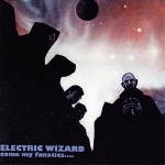 electric wizard - come my fanatics...