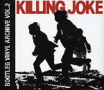 killing joke - bootleg vinyl archive, vol. 2