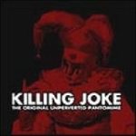 killing joke - the original unperverted pantomine
