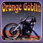 orange goblin - time travelling blues (reissue bonus tracks)
