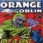 orange goblin - coup de grace (reissue bonus tracks)