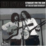 the byrds - straight for the sun - 1971 college radio broadcast (rsd 2014)
