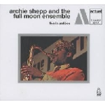 archie shepp and the full moon ensemble - live in antibes