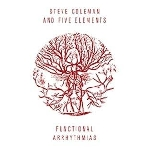 steve coleman and five elements - functional arrhythmias