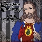corrosion of conformity - your tomorrow (parts 1 & 2)