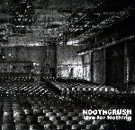 nootgrush - live for nothing