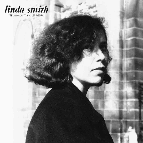 Linda Smith - Till Another Time: 1988 - 1996