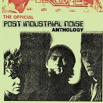 post industrial noise - the official anthology