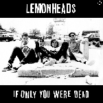 lemonheads - if only you were dead (rsd 2014)