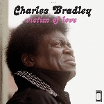 charles bradley & the menahan street band  - victim of love