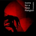 formication - icons for a new religion