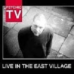 psychic tv - live in thee east village