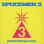 spacemen 3 - dreamweapon