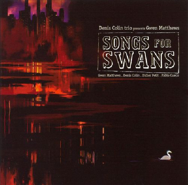 denis colin trio (petit - cueco) - songs for swans
