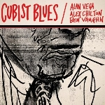 alan vega - alex chilton - ben vaughn - cubist blues