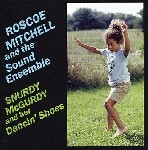 roscoe mitchell and the sound ensemble - snurdy mcgurdy and her dancin' shoes