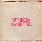 keith hudson - playing it cool